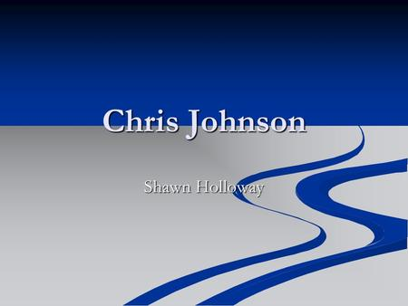 Chris Johnson Shawn Holloway. *Born* Christopher Duan Johnson born September 23, 1985 Christopher Duan Johnson born September 23, 1985 Born in Orlando,