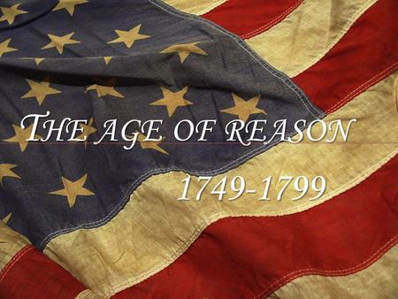 The age of reason 1749-1799.