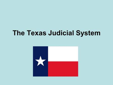 The Texas Judicial System. Texas is Special and Especially Confusing Many types of courts Special courts Overlapping jurisdiction Elected judges.