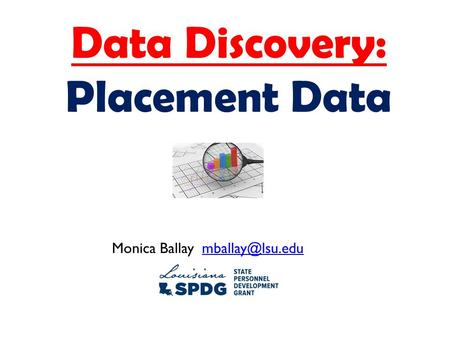 Monica Ballay Data Discovery: Placement Data.