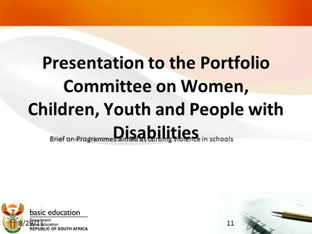 Click to edit Master subtitle style 8/29/11 Presentation to the Portfolio Committee on Women, Children, Youth and People with Disabilities Brief on Programmes.