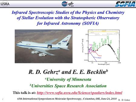 1 R. D. Gehrz 65th International Symposium on Molecular Spectroscopy, Columbus, OH, June 24, 2010 Infrared Spectroscopic Studies of the Physics and Chemistry.