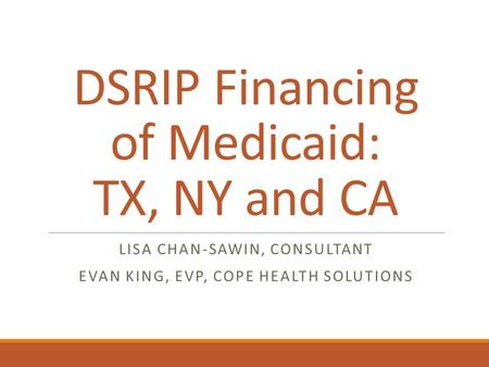 DSRIP Financing of Medicaid: TX, NY and CA