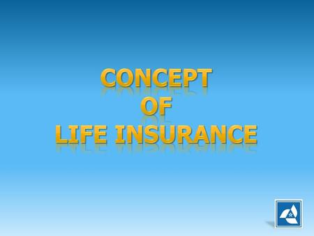 "Life insurance can be defined in many ways such as: Life Insurance is a ""Risk sharing scheme on co-operative basis"". Life insurance provides financial."