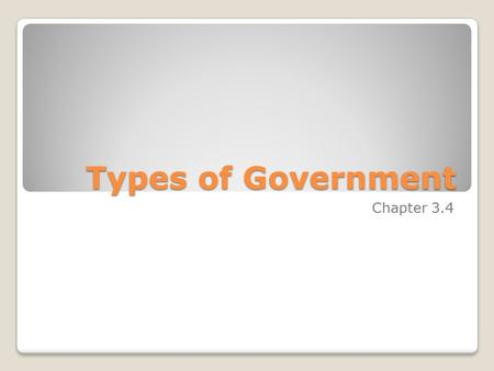 Types of Government Chapter 3.4. DIRECT DEMOCRACY All adults can take part in decisions Decisions are made at town meetings where adults can speak and.