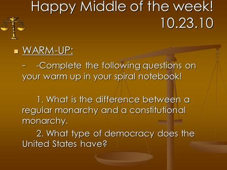 Happy Middle of the week! 10.23.10 WARM-UP: WARM-UP: - -Complete the following questions on your warm up in your spiral notebook! 1. What is the difference.