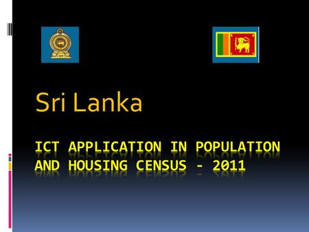 Sri Lanka. History  First Population & Housing Census : 1871  139 years ago  Last Population & Housing Census : 2001  After a lapse of 20 years 