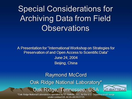 "Special Considerations for Archiving Data from Field Observations A Presentation for ""International Workshop on Strategies for Preservation of and Open."