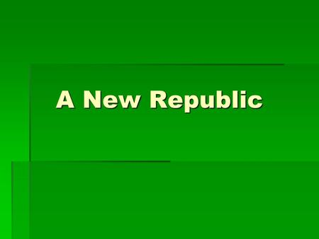 A New Republic. Activating Strategy  List 5 major events in American history, in sequence  Word sort: vocabulary with meaning  Shout it out.