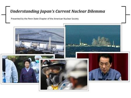 Agenda Background Update on Fukushima Daini Update on Fukushima Dai-ichi – Summary of Events at Fukushima Dai-ichi Summary of Radiation and Reports.