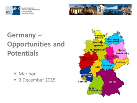 Germany – Opportunities and Potentials  Maribor  3 December 2015.
