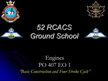 "52 RCACS Ground School Engines PO 407 EO 1 ""Basic Construction and Four Stroke Cycle"""