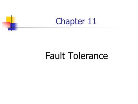 Chapter 11 Fault Tolerance. Topics Introduction Process Resilience Reliable Group Communication Recovery.