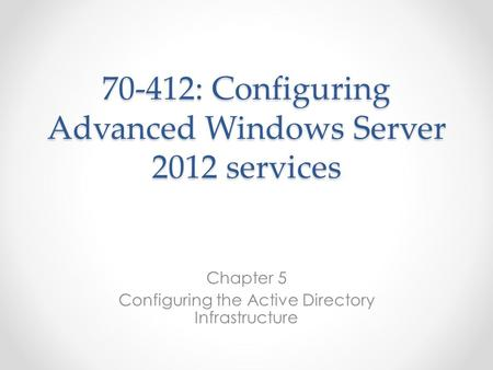 70-412: Configuring Advanced Windows Server 2012 services