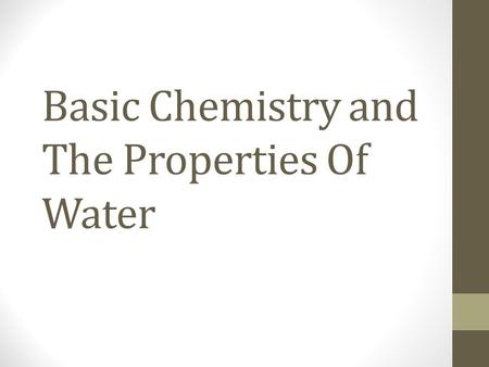 Basic Chemistry and The Properties Of Water. Elements and Compounds Matter is made up of elements An element is a substance that cannot be broken down.