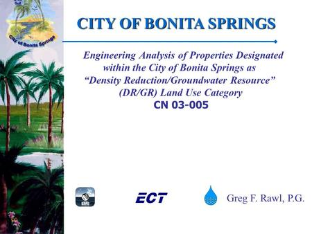 "1 Engineering Analysis of Properties Designated within the City of Bonita Springs as ""Density Reduction/Groundwater Resource"" (DR/GR) Land Use Category."