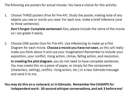 The following are posters for actual movies. You have a choice for this activity: 1.Choose THREE posters (Five for Pre-AP). Study the poster, making note.