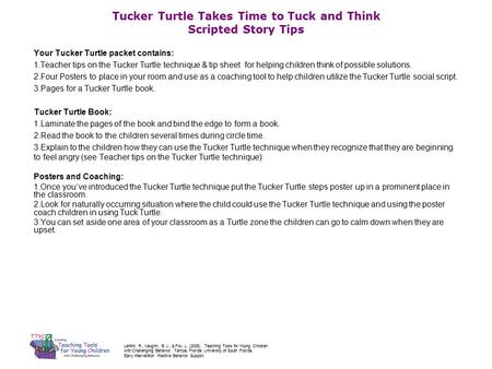 Tucker Turtle Takes Time to Tuck and Think Scripted Story Tips Your Tucker Turtle packet contains: 1.Teacher tips on the Tucker Turtle technique & tip.