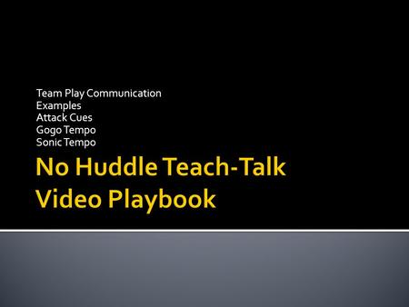 Team Play Communication Examples Attack Cues Gogo Tempo Sonic Tempo.