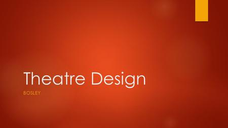 Theatre Design Bosley.