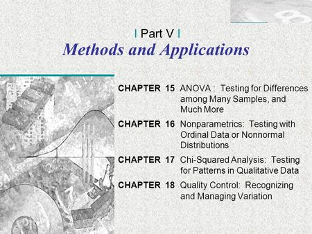 Irwin/McGraw-Hill © Andrew F. Siegel, 1997 and 2000 15-1 Methods and Applications CHAPTER 15 ANOVA : Testing for Differences among Many Samples, and Much.