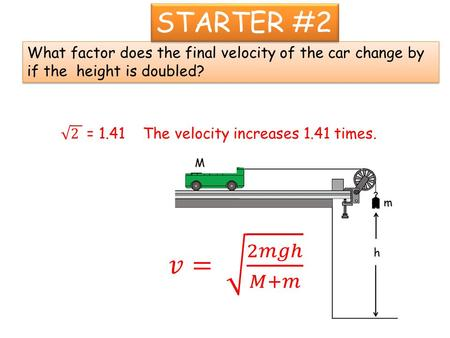 What factor does the final velocity of the car change by if the height is doubled? STARTER #2.