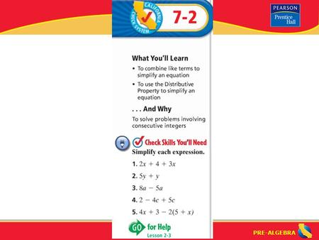 "PRE-ALGEBRA. Lesson 7-2 Warm-Up PRE-ALGEBRA ""Solving Multi-Step Equations"" (7-2) What are the steps for solving a multi-step equation? Step 1: Clear."