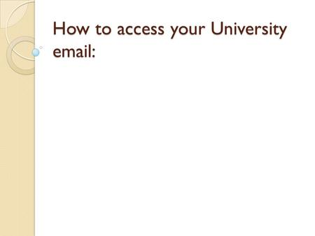 How to access your University email:. First: Start by going to CU Denver home page. UCDenver.edu.