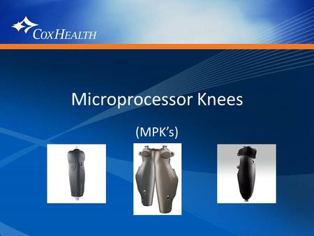 Microprocessor Knees (MPK's). Indications for MPK Define users.