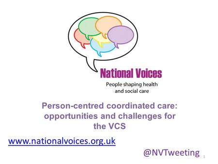 Person-centred coordinated care: opportunities and challenges for the VCS 1.