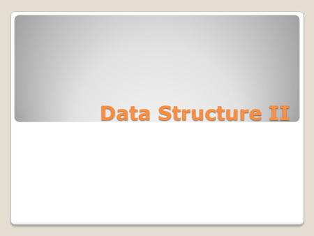 Data Structure II. Outline Heap Binary Search Tree Hash Table Binary Indexed Tree Segment Tree.