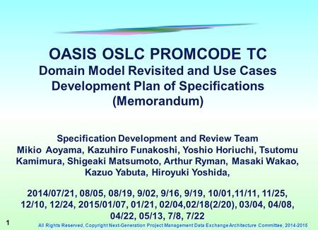 1 All Rights Reserved, Copyright Next-Generation Project Management Data Exchange Architecture Committee, 2014-2015 OASIS OSLC PROMCODE TC Domain Model.