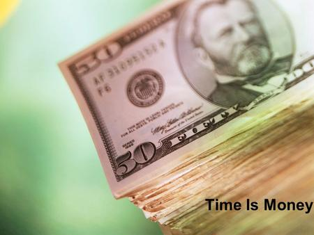Time Is Money. Objectives Distinguish between simple and compound interest Apply the compound interest formula to determine the future value of a lump-sum.