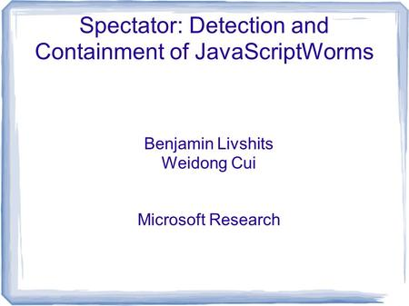 Spectator: Detection and Containment of JavaScriptWorms
