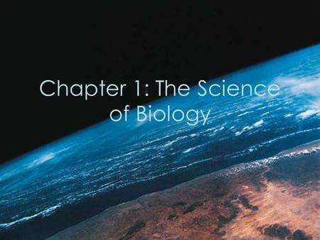 Chapter 1: The Science of Biology. Science What is science? –An organized way of using evidence to learn about the natural world What is the goal of science?