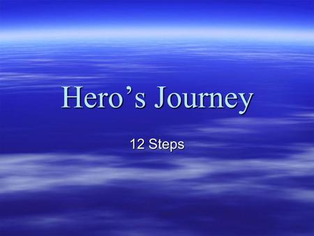 "Hero's Journey 12 Steps. Basic Idea  The Hero's Journey is a term coined by famed mythology professor Joseph Campbell in his book, ""The Man With A Thousand."