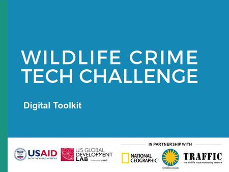 IN PARTNERSHIP WITH Digital Toolkit. What is it? A global challenge competition that will award Grand Prizes for innovative science and technology solutions.