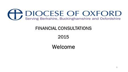 1 FINANCIAL CONSULTATIONS 2015 Welcome. Life - Giving Any understanding of Christian giving must start with God – recognising it is the heart of His character.
