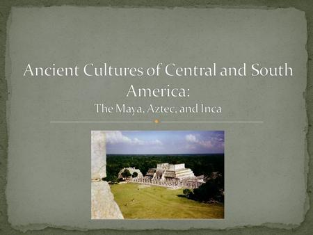 The culture's beginnings have been traced back to 1500 BC. The Height of Mayan civilization was between 600 and 900 AD.