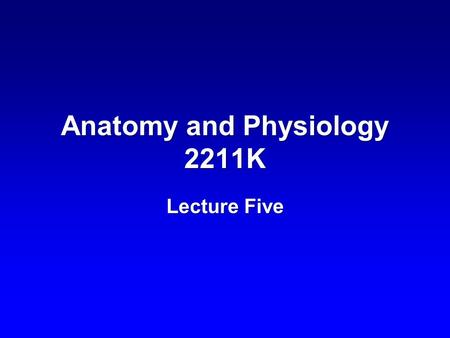 Anatomy and Physiology 2211K Lecture Five. Slide 2 – Urinary system.