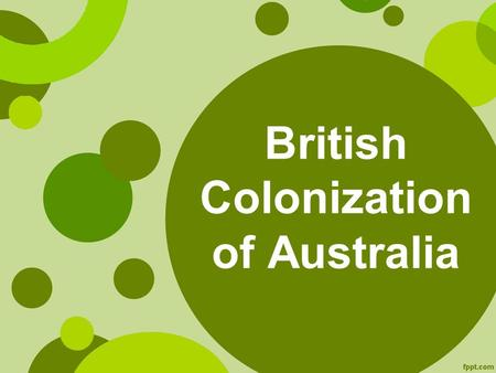 British Colonization of Australia. Essential Question: How did English exploration and colonization impact Australia?