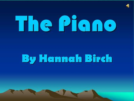 The Piano By Hannah Birch. The wind tapped on the window as the storm thrashed the house. Playing the piano inside was an old man called Robert Williams.