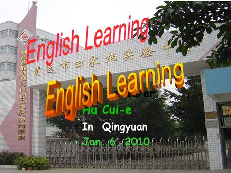 The Lecturer: Hu Cui-e In Qingyuan Jan. 6, 2010 Lessons 2-3 Word study.