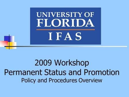 2009 Workshop Permanent Status and Promotion Policy and Procedures Overview.