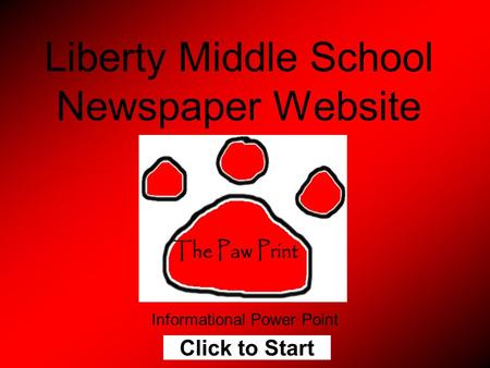 Liberty Middle School Newspaper Website Informational Power Point Click to Start.