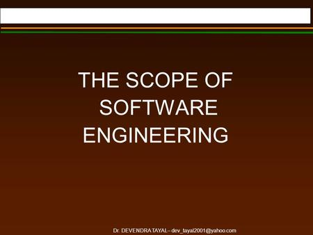 Dr. DEVENDRA TAYAL– THE SCOPE OF SOFTWARE ENGINEERING.