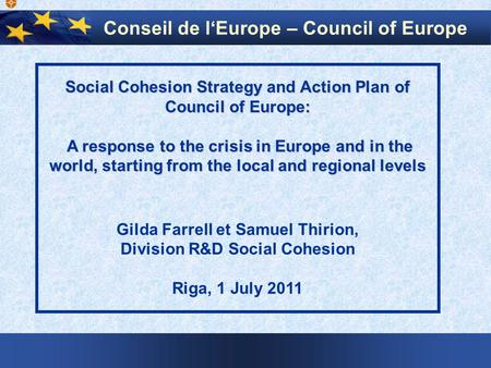 Social Cohesion Strategy and Action Plan of Council of Europe: A response to the crisis in Europe and in the world, starting from the local and regional.
