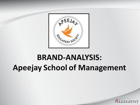 BRAND-ANALYSIS: Apeejay School of Management. Brand Apeejay College: Primary Drivers: Advertising- Apeejay College, Dwarka has been giving advertisements.