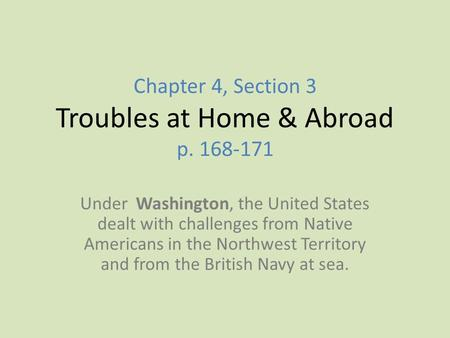 Chapter 4, Section 3 Troubles at Home & Abroad p