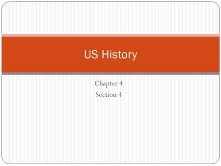 Chapter 4 Section 4 US History French and Indian War France or England – world power? 1750-1760's – the war is fought French building forts and making.